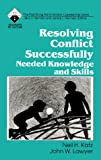 img - for Resolving Conflict Successfully: Needed Knowledge and Skills (Roadmaps to Success) book / textbook / text book