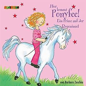 Ein Prinz auf der Roseninsel (Hier kommt Ponyfee 2) Hörbuch