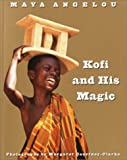 Kofi and His Magic (0375825665) by Angelou, Maya