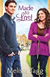 Made to Last (Where Love Beg... - Melissa Tagg