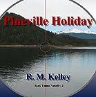 Pineville Holiday: Max Yuma, Volume 2 Hörbuch von R. M. Kelley Gesprochen von: Aaron Clawitter