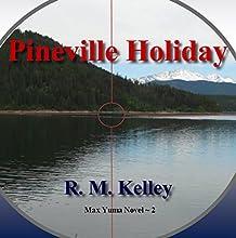 Pineville Holiday: Max Yuma, Volume 2 | Livre audio Auteur(s) : R. M. Kelley Narrateur(s) : Aaron Clawitter