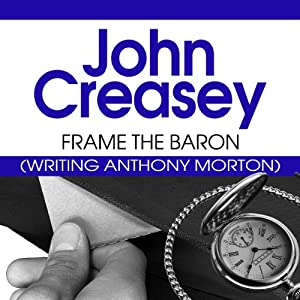 Frame the Baron: The Baron Series, Book 29 | [John Creasey]
