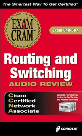 CCNA Routing and Switching Audio Review: Exam 640-507