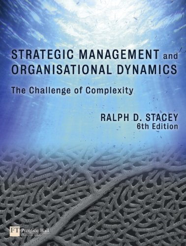 Strategic Management and Organisational Dynamics: The Challenge of Complexity to Ways of Thinking about Organisations, Sixth Edition