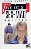 Life in a Sex-mad Society (IVP: Frameworks)