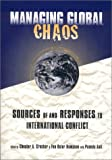 img - for Managing Global Chaos: Sources of and Responses to International Conflict book / textbook / text book