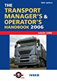 The Transport Manager's and Operator's Handbook 2006 (0749444886) by Lowe, David