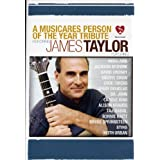 A MusiCares Person of the Year Tribute Honoring James Taylor ~ James Taylor