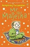 MR Majeika. Humphrey Carpenter (0141323086) by Carpenter, Humphrey