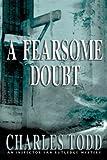 A Fearsome Doubt (Inspector Ian Rutledge Mystery)