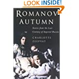 Romanov Autumn: Stories from the Last Century of Imperial Russia (Taschen Specials)