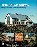 img - for Barn Style Homes: Design Ideas for Timber Frame Houses (Schiffer Design Book) book / textbook / text book