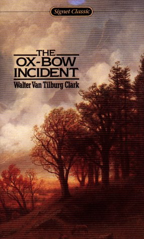 The Ox-Bow Incident (Signet Classic), Walter van Tilburg Clark