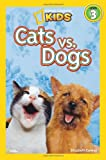 National Geographic Readers: Cats vs. Dogs