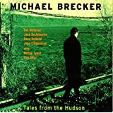 Tales From the Hudson ~ Michael Brecker