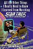 All Other Things I Really Need to Know I Learned Watching Star Trek: Next Gener. (Star Trek: The Next Generation)