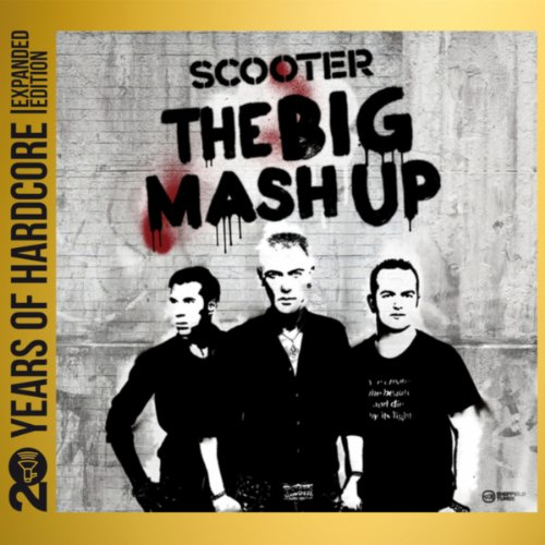 Scooter-The Big Mash Up  20 Years Of Hardcore-Remastered-Limited Expanded Edition-2CD-2013-DLiTE Download