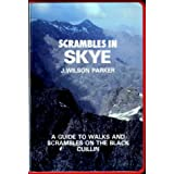 Scrambles in Skye: Guide to Walks and Scrambles on the Black Cuillinby J.Wilson Parker