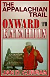The Appalachian Trail: Onward to Katahdin (156825072X) by Jan D. Curran