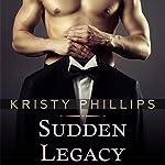 Sudden Legacy | Kristy Phillips