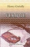echange, troc Henry Gréville - Perdue