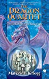 Marjorie B Kellogg Dragon Quartet, Volume 2: The Book of Fire/The Book of Air