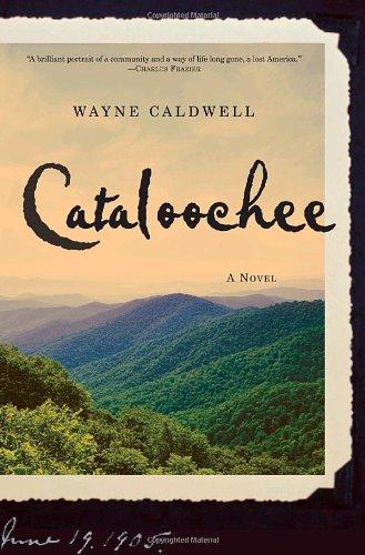 Cataloochee  A Novel, Wayne Caldwell