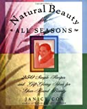 img - for Natural Beauty for All Seasons: More Than 250 Simple Recipes and Gift-Giving Ideas for Year-Round Beauty by Janice Cox, Dorothy Reinhardt (1996) Paperback book / textbook / text book