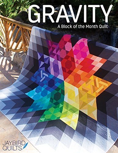 Gravity Block Of Month Quilt Patterns Softcover