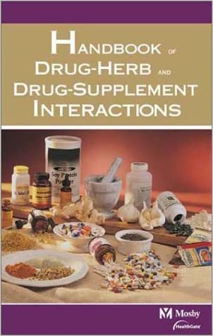 Mosby's Handbook of Drug-Herb & Drug-Supplement Interactions written by HealthGate Date Corporation %26 Mosby