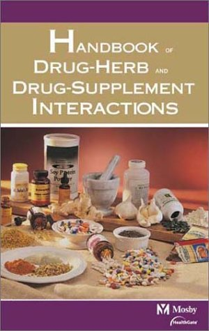 Mosby's Handbook of Drug-Herb & Drug-Supplement Interactions