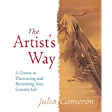 The Artist's Way: A Course in Discovering and Recovering Your Creative Selfby Julia Cameron