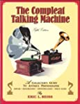 The Compleat Talking Machine: A Colle...