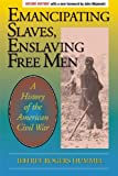 img - for Emancipating Slaves, Enslaving Free Men: A History of the American Civil War, 2nd Edition book / textbook / text book