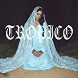 Tropico [Explicit] [+video]