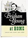 img - for Brigham Young At Home book / textbook / text book
