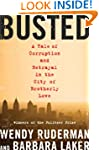Busted: A Tale of Corruption and Betr...
