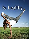 Be healthy (Brilliant Little Ideas)