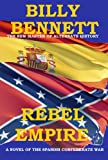 Rebel Empire: A Novel of the Spanish Confederate War