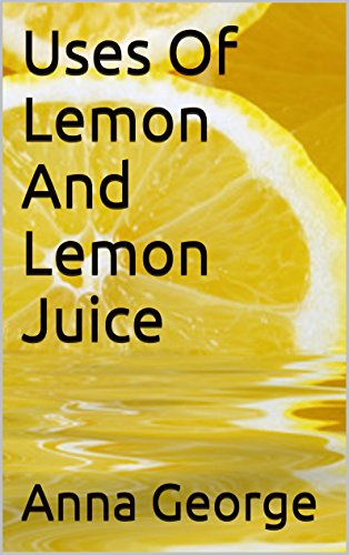 Uses Of Lemon And Lemon Juice by Anna George
