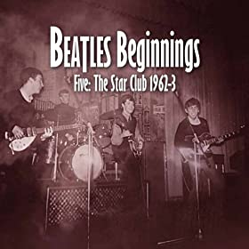 Beatles Beginnings 5: The Star Club 1962-63