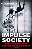 The Impulse Society: Whats Wrong with Getting What We Want