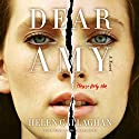 Dear Amy Audiobook by Helen Callaghan Narrated by Michelle Ford
