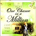 One Chance in a Million Audiobook by Cathy Marie Hake Narrated by Cathy Marie Hake
