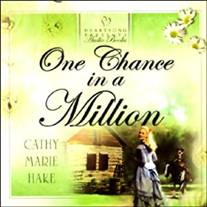 One Chance in a Million | [Cathy Marie Hake]
