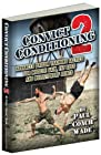 Convict Conditioning 2: Advanced Prison Training Tactics for Muscle Gain