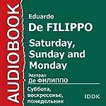 Saturday, Sunday and Monday [Russian Edition] | Eduardo De Filippo