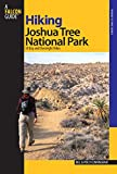 Hiking Joshua Tree National Park: 38 Day And Overnight Hikes (Regional Hiking Series)