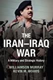img - for The Iran-Iraq War: A Military and Strategic History book / textbook / text book